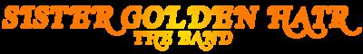 Sister Golden Hair (The Band) Logo